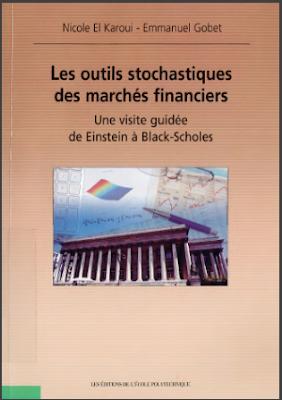 Télécharger Livre Gratuit Les outils stochastiques des marchés financiers, une visite guidée de Einstein à Black-Scholes pdf