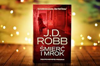 """J.D. Robb - """"Śmierć i mrok"""""""