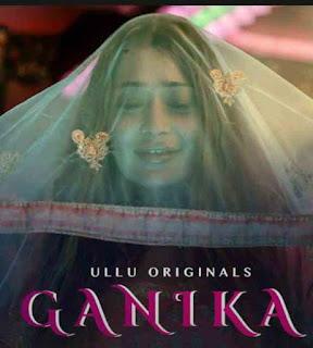 Ganika 2019 S01 Hindi Complete 720p WEBRip