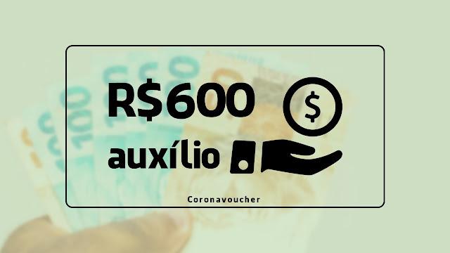 Coronavoucher: R$600 de auxílio emergencial