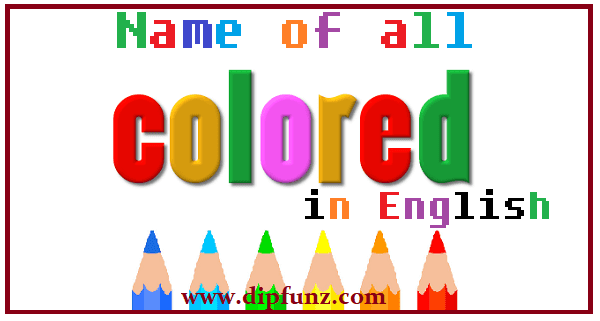 Name of all colours, List of Colours