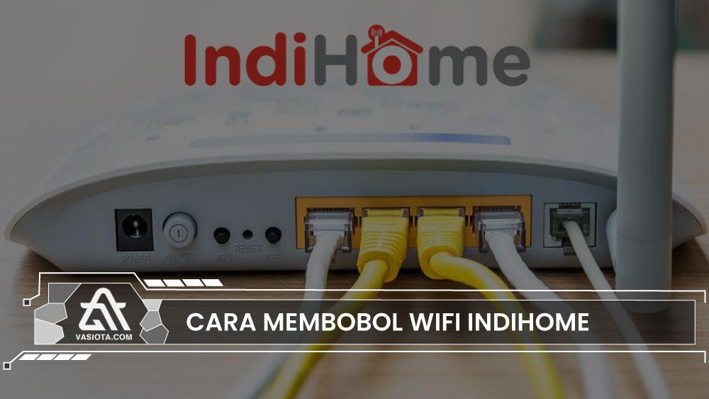 cara bobol wifi indihome