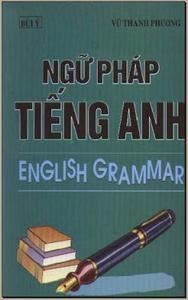 Ngữ Pháp Tiếng Anh - Vũ Thanh Phương, Bùi Ý