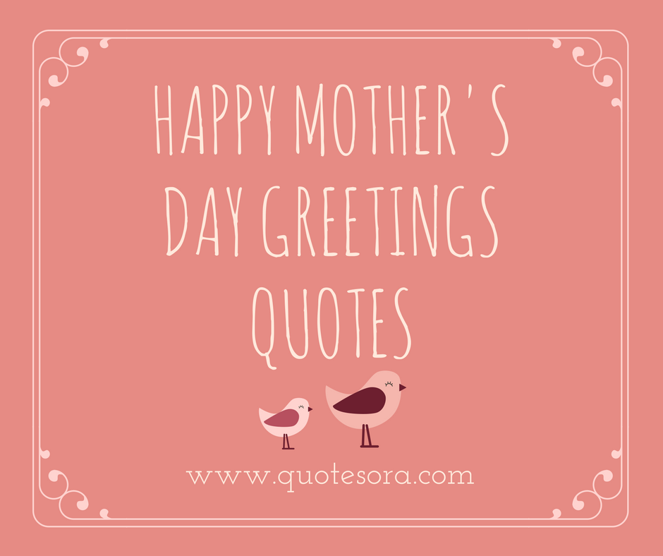 Happy mothers day greetings quotes quotes quora happy mothers day greetings quotes m4hsunfo