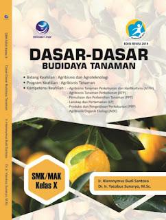 Dasar-dasar Budidaya Tanaman, Bidang Keahlian : Agribisnis dan Agroteknologi, Program Keahlian : Agribisnis Tanaman, Kompetensi Keahlian : Agribisnis Tanaman Perkebunan dan Hortikultura (ATPH); Agribisnis Tanaman Perkebunan (ATP); Pemuliaan dan Perbenihan Tanaman (PPT); Lanskap dan Pertamanan (LP); Produksi dan Pengelolaan Perkebunan (PPP); Agribisnis Organik Ekologi (AOE) SMK/MAK Kelas X