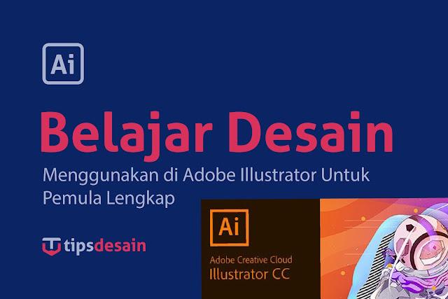 2 Tahap Cara Menggunakan Adobe Illustrator CC 2019