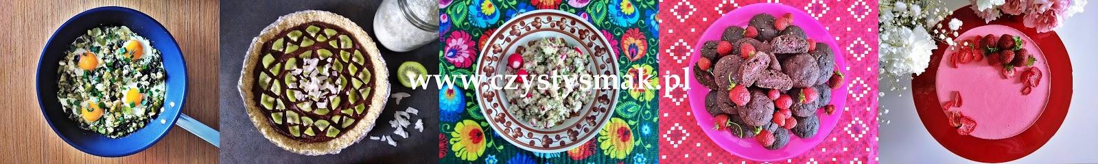 Czysty Smak blog z przepisami kulinarnymi