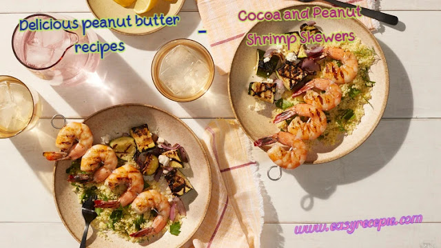 Delicious peanut butter recipes - Cocoa and Peanut Shrimp Skewers