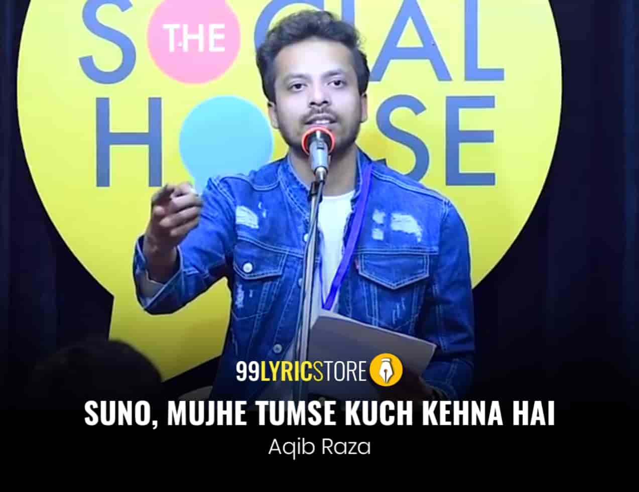 About This Poetry :- This beautiful Proposal Poem  'Suno Mujhe Tumse Kuch Kehna Hai' for The Social House is performed by Aqib Raza and also written by him which is very beautiful a piece.