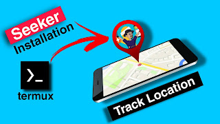Track Location using Termux । How to Install Seeker Tool in Termux