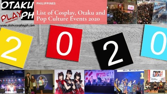 2020 Pop Culture Events.List Of 2020 Otaku And Cosplay Events Philippines