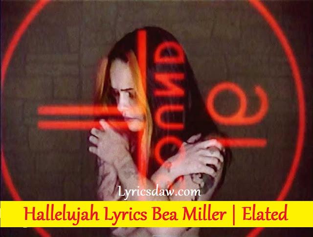 Hallelujah Lyrics Bea Miller (Elаtеd)