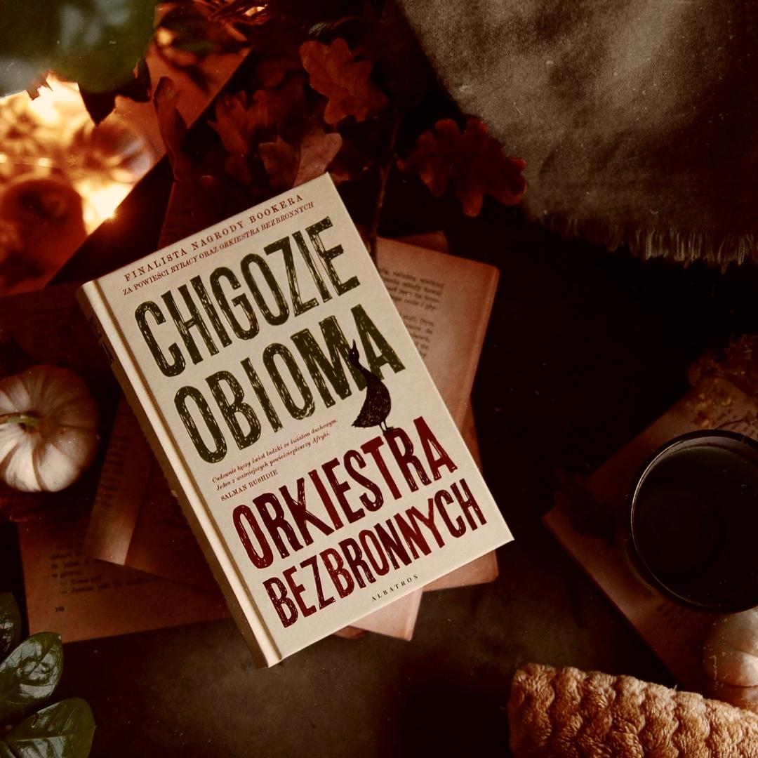 Orkiestra bezbronnych - Chigozie Obioma