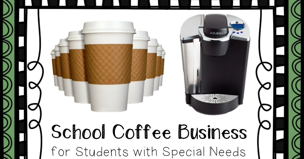 Student Coffee Business for Special Education - Breezy Special Ed