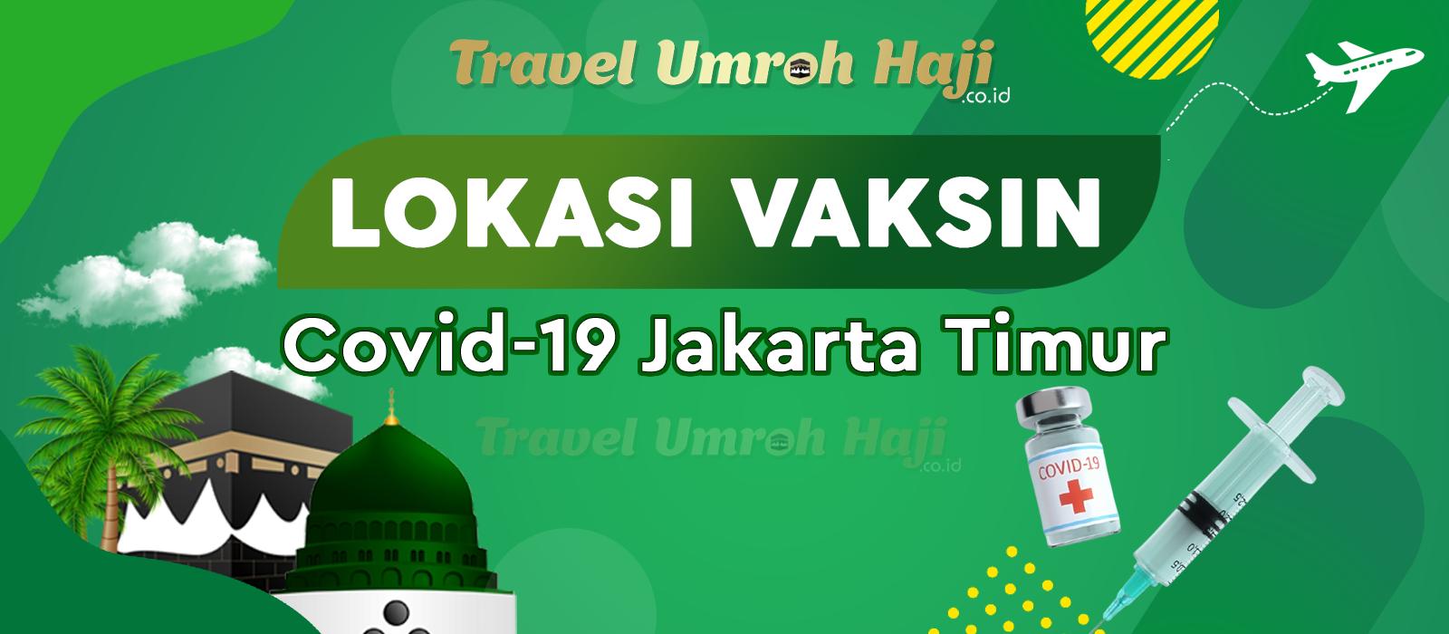 Lokasi Tempat Suntik Vaksin Corona Covid-19 di Jakarta Timur