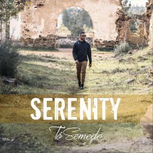 """""""Não tem de encantar"""" presente no novo álbum de Tó Semedo """"Serenety"""""""