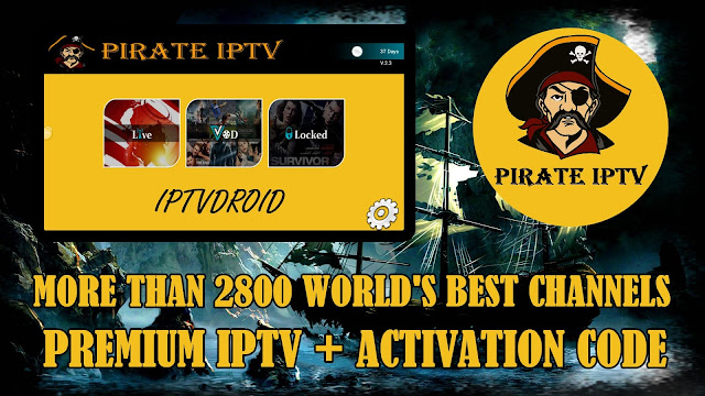 PIRATE IPTV : MORE THAN 2800 WORLD'S BEST HD CHANNELS + ACTIVATION