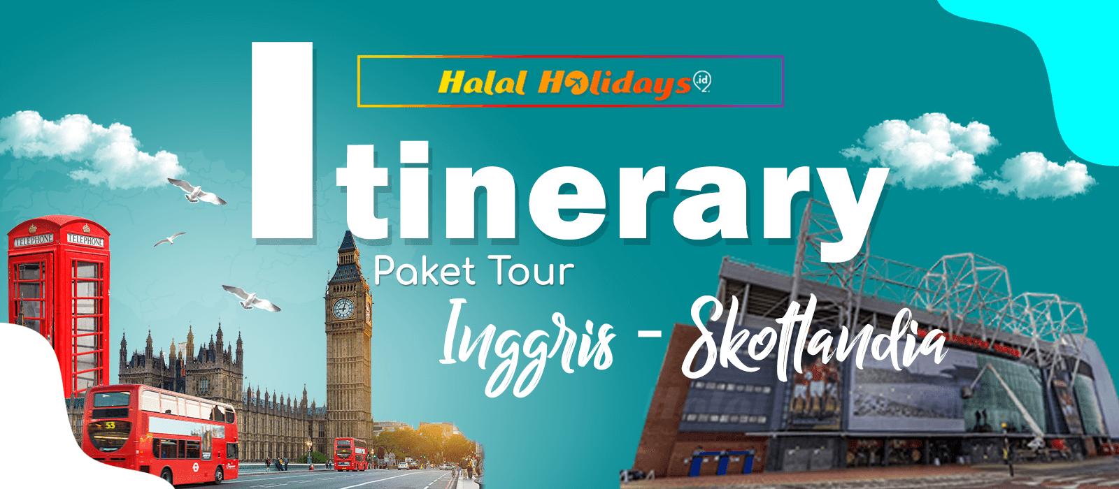 Itinerary Paket Tour Halal Inggris Skotlandia 9 Hari