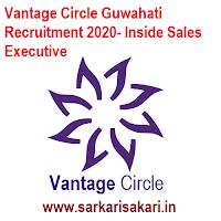 Vantage Circle Guwahati Recruitment 2020- Inside Sales Executive