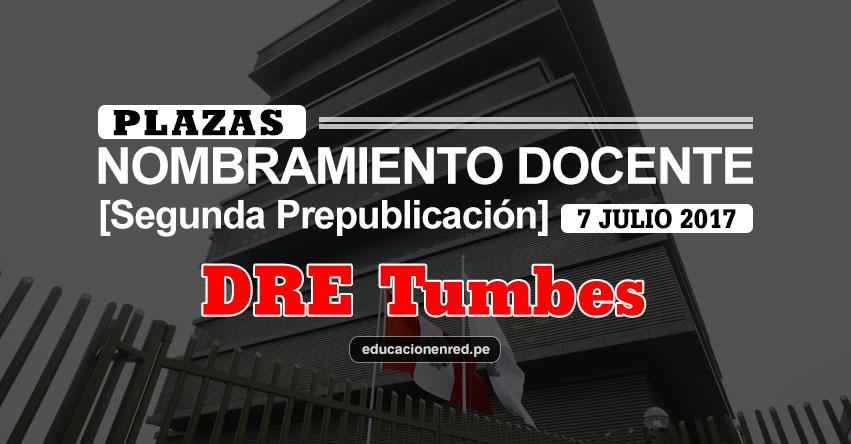 DRE Tumbes: Plazas Puestas a Concurso Nombramiento Docente 2017 [SEGUNDA PREPUBLICACIÓN - MINEDU] www.dret.edu.pe