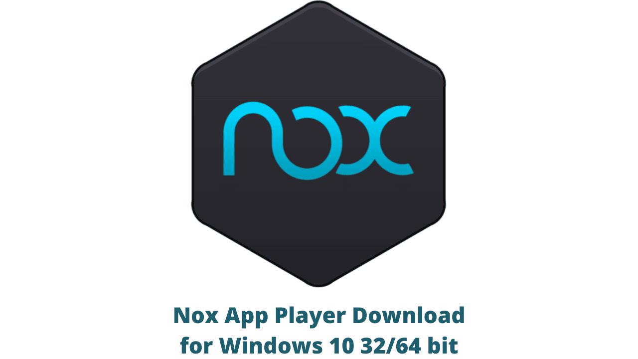 Nox App Player Download for Windows 10 32/64 bit