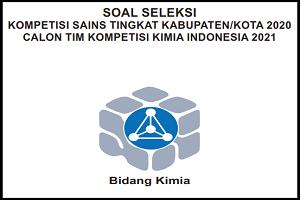 Download Soal dan Kunci Jawaban Kompetensi Sains Nasional (KSN) KIMIA SMA/MA Tingkat Kabupaten Tahun 2020