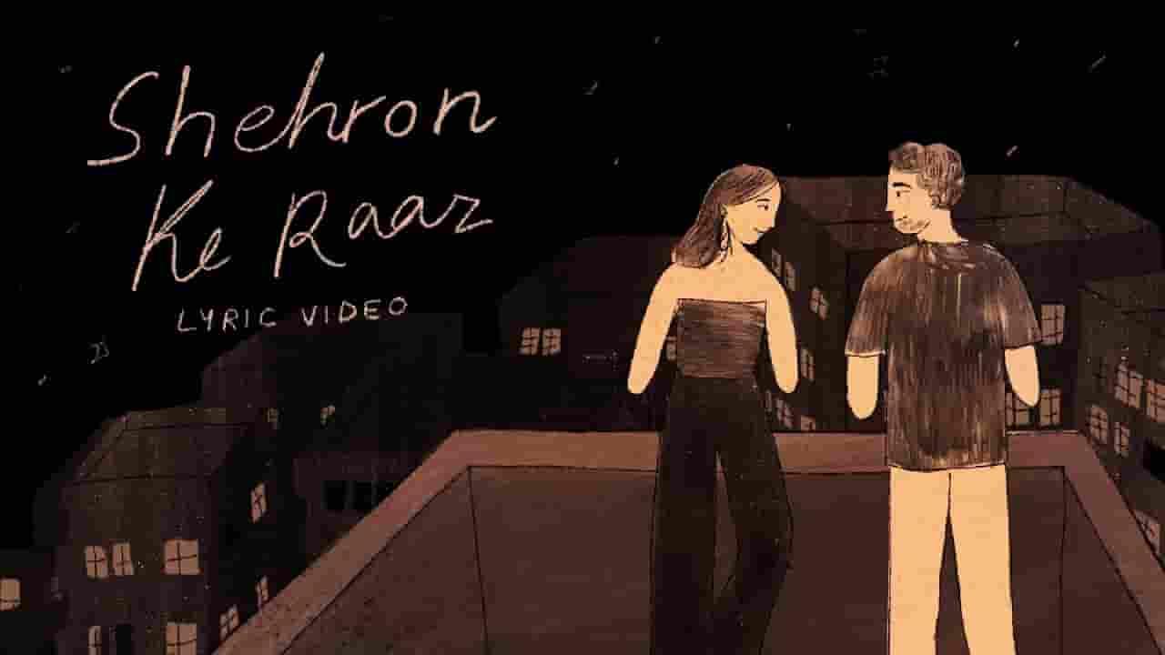 शेहरों के राज़ Shehron ke raaz lyrics in Hindi Prateek Kuhad Hindi Song