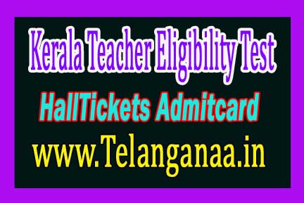 Kerala Teacher Eligibility Test 2016 Hall Ticket KTET Admit Card 2016 Download