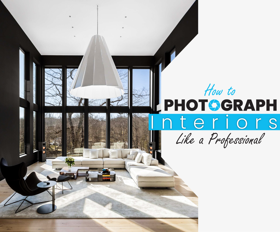 How to Photograph Interiors Like a Professional