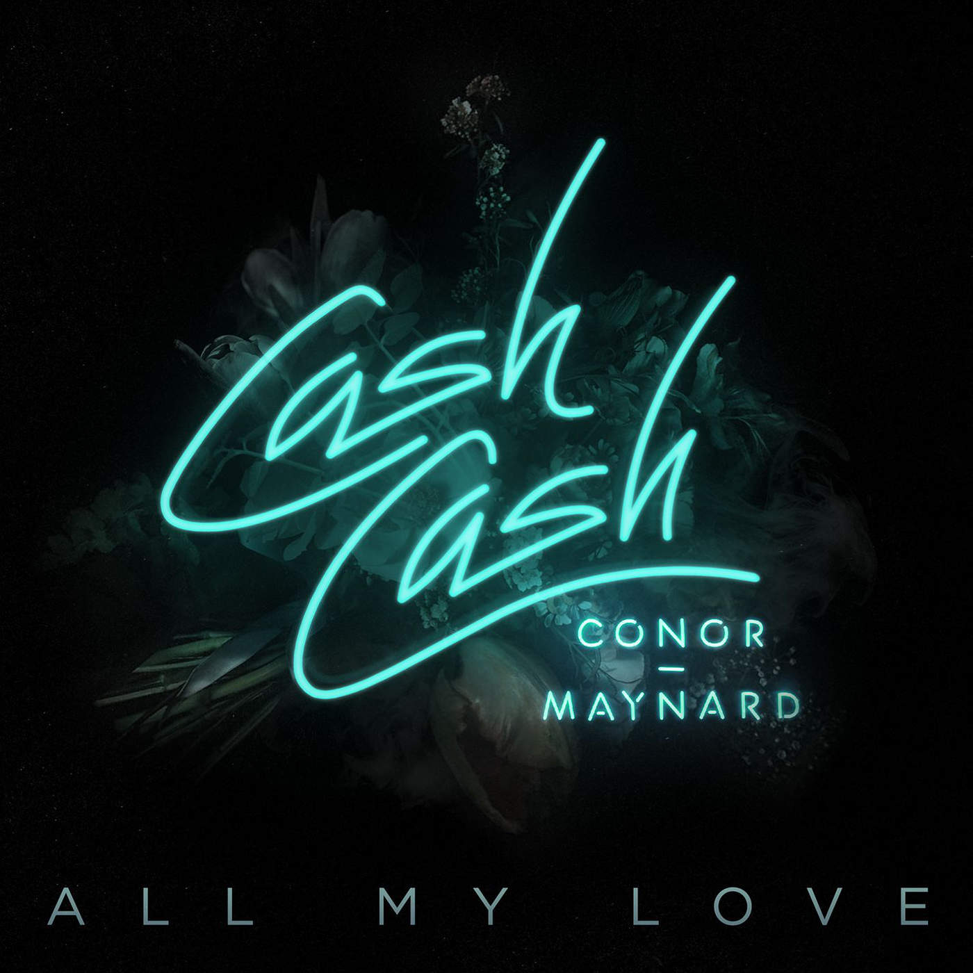 Cash Cash - All My Love (feat. Conor Maynard) - Single Cover