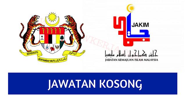 JAWATAN KOSONG DI JABATAN KEMAJUAN ISLAM MALAYSIA (JAKIM) - 2018