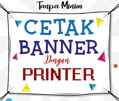 Cara Cetak Banner menggunakan Printer Epson Biasa