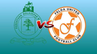 Live Streaming Melaka United vs Felda United Piala Malaysia 24.8.2019