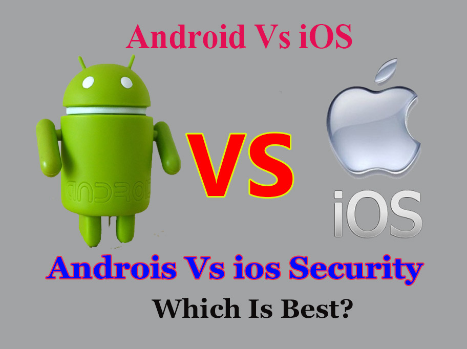 Android or iOS Security? Which Is More Secure? iOS or