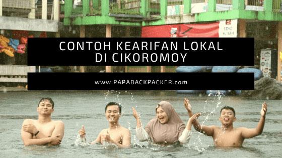 Contoh Kearifan Lokal di Cikoromoy