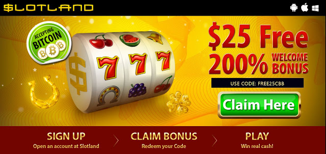 Slotland casino welcome offer: $25 free and 200% match bonus