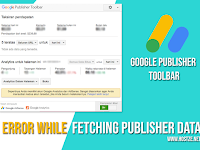 "Langkah - Langkah Cara Mengatasi ""Error while fetching publisher data"" di Google Publisher Toolbar"