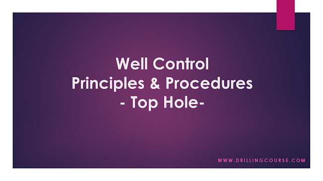 Well Control: Principles and Procedures - Top Hole -