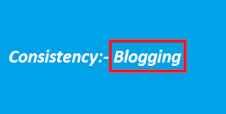 Consistency is the Key in Blogging to Become a Successful Blogger