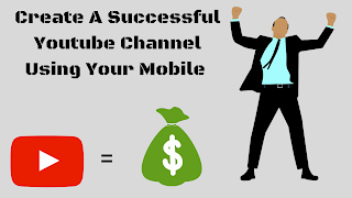 How To Create A Youtube Channel With Mobile