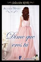 http://www.rnovelaromantica.com/index.php/novedades-y-adelantos/item/dime-que-eres-tu?category_id=1790