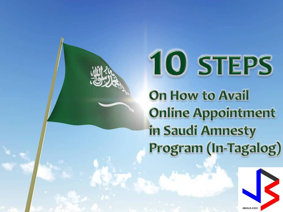 The 90 day amnesty period is ongoing in Saudi Arabia after it started last March 29. In line with this, the Consulate General of the Republic of the Philippines in Jeddah has issued a Public Advisory Number 11 Series of 2017.  The public advisory outlined the procedures and requirements on how to avail the Amnesty Program of the Saudi Government.  The following are the requirement and procedures for Filipinos on how to avail amnesty program of the Saudi Government.