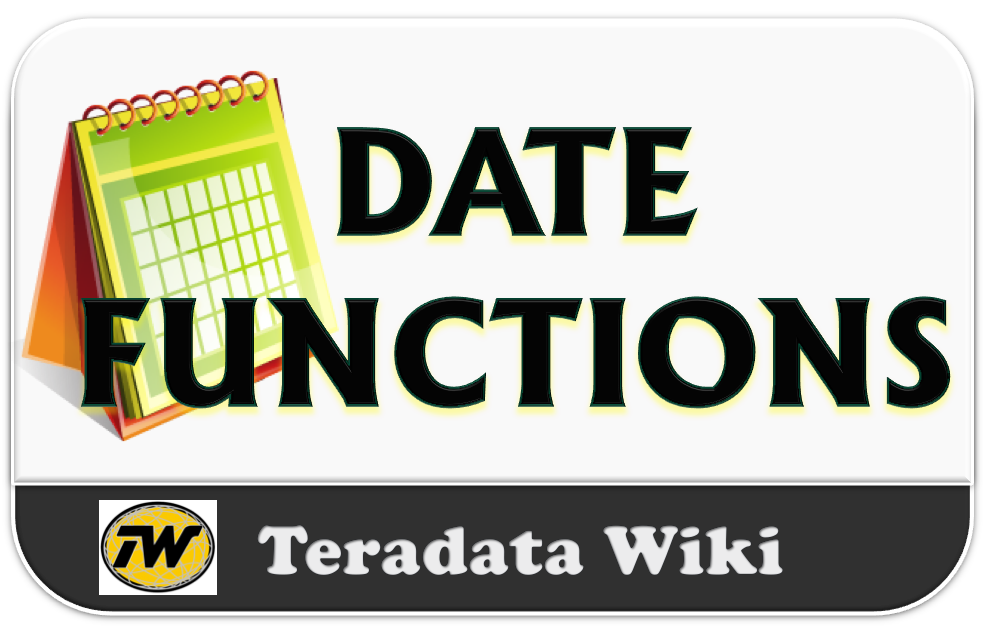 Teradata Wiki: DATE Functions
