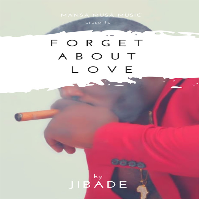 Music: JIBADE - FORGET ABOUT LOVE
