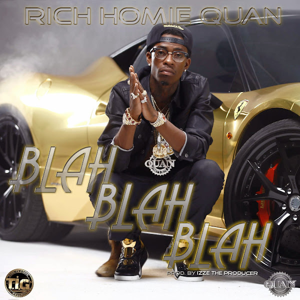 Rich Homie Quan - Blah Blah Blah - Single Cover