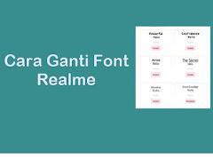 Cara Ganti Font Realme C2 Tanpa Root Tanpa Aplikasi Tambahan
