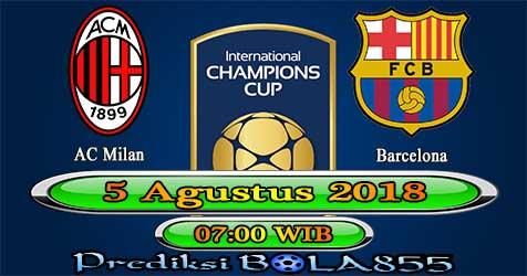 Prediksi Bola855 AC Milan vs Barcelona 5 Agustus 2018