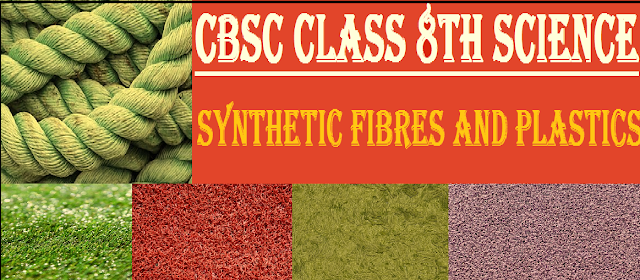 Notes on Synthetic Fibres and Plastics