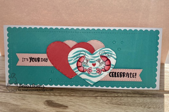 It's your day by Debbie features Shrimp Cocktail, Banner Trio, Waves, Darling Hearts, Happy Little Thoughts, Birthday Essentials, Frames & Windows by Newton's Nook Designs; #newtonsnook, #cardmaking, #inkypaws