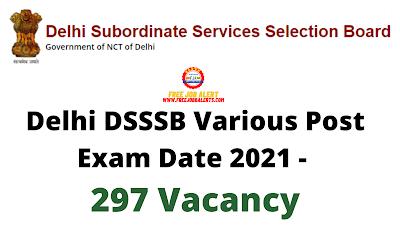 Sarkari Exam: Delhi DSSSB Various Post Exam Date 2021 - 297 Vacancy